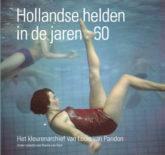 Link to detail page: Hollandse helden in de jaren zestig. Het kleurenarchief van Louis van Paridon
